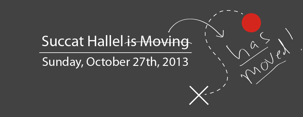 Succat Hallel is Moving